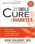 The New Bible Cure For Diabetes: Ancient Truths Natural Remedies And The Latest Findings For Your Health Today