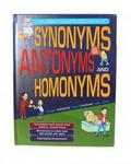 Childrens Illustrated Book Of Synonyms Antonyms & Homonyms