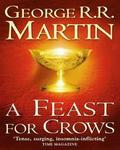 A Feast For Crows: A Song Of Ice And Fire (game Of Thrones Book 4)
