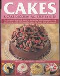 Cakes And Cake Decorating: Step By Step By Angela Nilsen Sarah Maxwell And Janice Murfitt