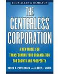 The Centerless Corporation: A New Model For Transforming Your Organization For Growth And Prosperity - Paperback